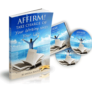 Affirm! Take Charge Of Your Writing And Your Life
