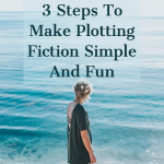 How To Plot: 3 Steps To Make Plotting Fiction Simple And Fun