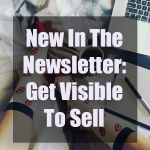 New In The Newsletter: Get Visible To Sell More